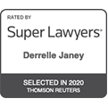 Rated by Super Lawyers Derrelle Janey Selected in 2020 Thompson Reuters